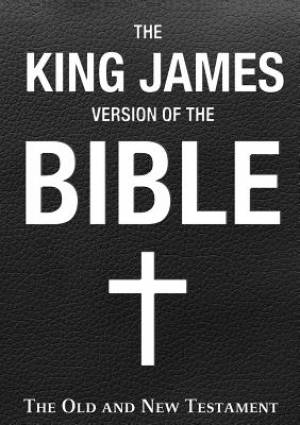 The King James Version of the Bible: The Old and New Testament