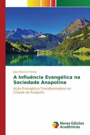 A Influencia Evangelica Na Sociedade Anapolina