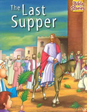 Bible Stories - the Last Supper