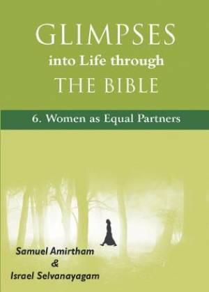 Glimpses into Life through The Bible:6-Women as Equal Partners