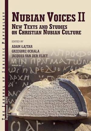 Nubian Voices II: New Texts and Studies on Christian Nubian Culture