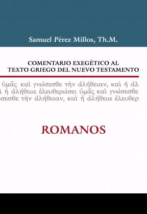Comentario Exeg Tico Al Texto Griego del Nuevo Testamento: Romanos