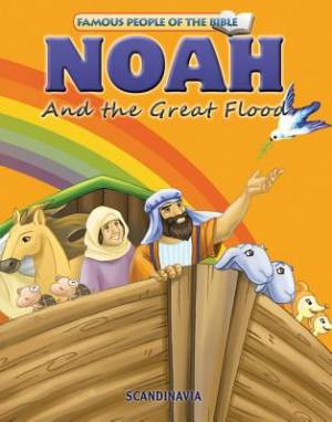Famous People of the Bible - Noah and the Great Flood