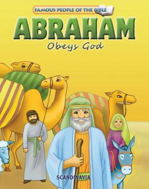 Famous People of the Bible - Abraham Obeys God