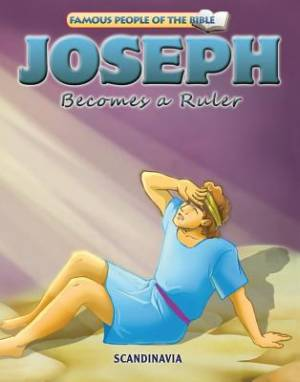 Famous People of the Bible - Joseph Becomes a Ruler