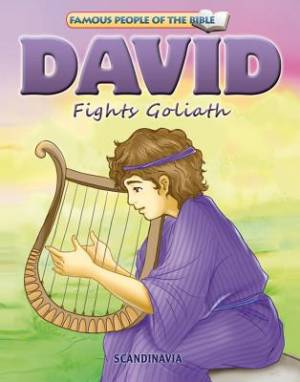 Famous People of the Bible - David Fights Goliath