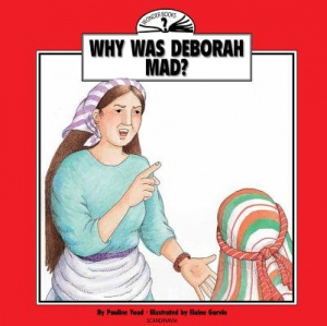 Why Was Deborah Mad?