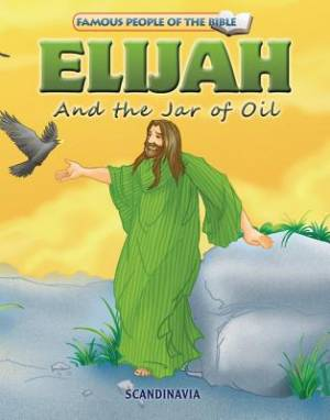 Famous People of the Bible - Elijah and the Jar of Oil