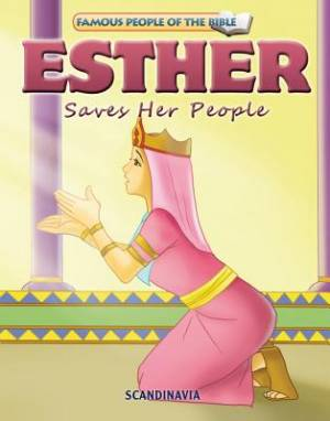 Famous People of the Bible - Esther Saves Her People