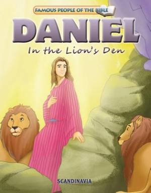 Famous People of the Bible - Daniel in the Lion's Den
