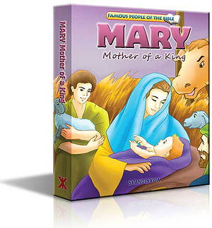 Famous People of the Bible - Mary Mother of a King