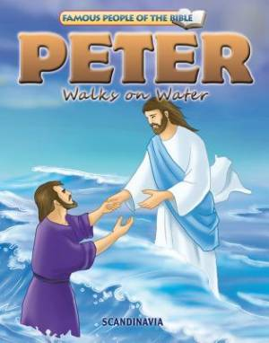 Famous People of the Bible - Peter Walks on Water