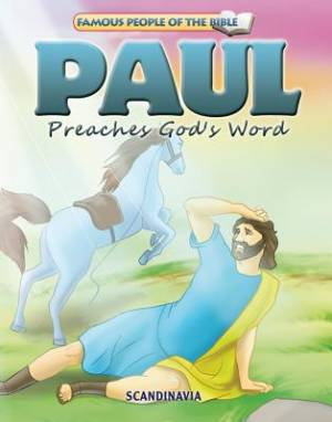 Famous People of the Bible - Paul Preaches God's Word