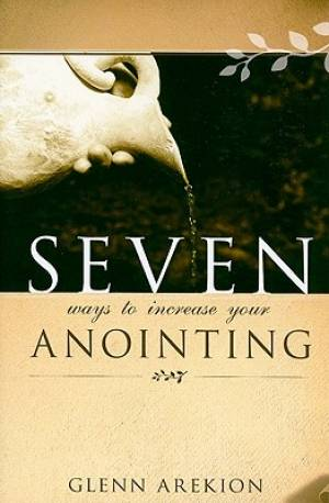 Seven Ways To Increase Your Anointing