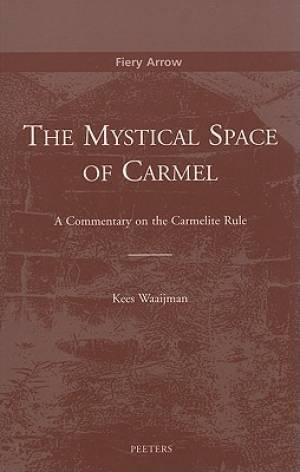 The Mystical Space of Carmel