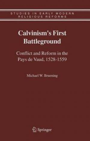 Calvinism's First Battleground