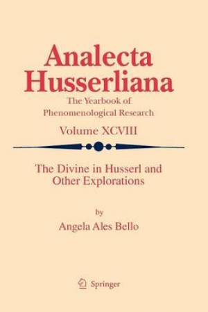 The Divine in Husserl and Other Explorations
