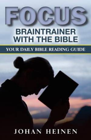 Focus Braintrainer with the Bible: Your daily Bible reading guide for a blessed, insightful, and meaningful Bible study