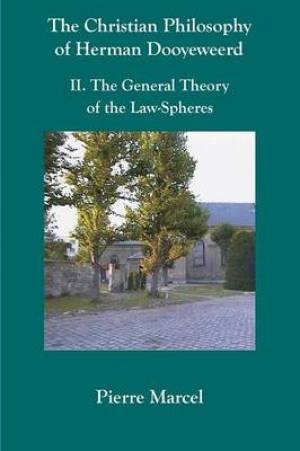 The Christian Philosophy of Herman Dooyeweerd