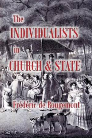 The Individualists in Church and State