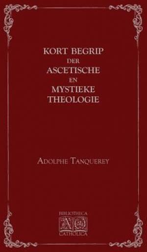 Kort begrip der ascetische en mystieke theologie