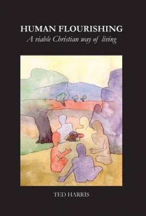 Human Flourishing: A viable Christian way of living