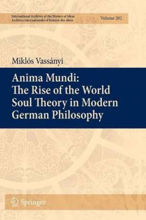 Anima Mundi: the Rise of the World Soul Theory in Modern German Philosophy
