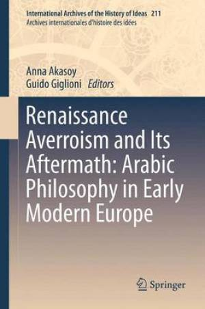 Renaissance Averroism and Its Aftermath