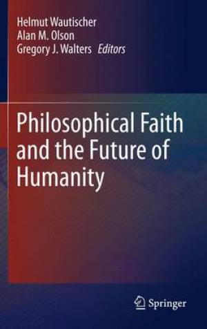 Philosophical Faith and the Future of Humanity
