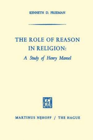 The Role of Reason in Religion: A Study of Henry Mansel