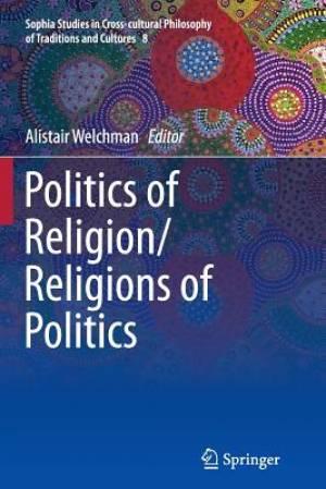 Politics of Religion/Religions of Politics