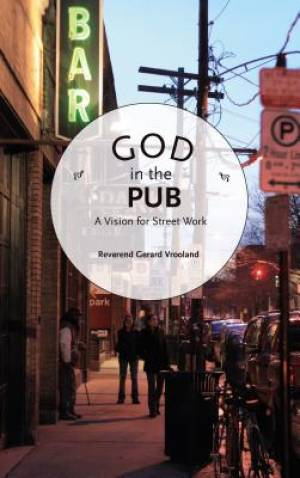 God in the Pub: A Vision for Street Work