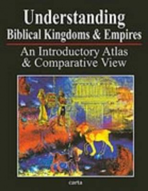 Understanding Biblical Kingdoms and Empires