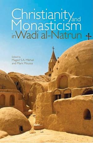 Christianity and Monasticism in Wadi Al-Natrun