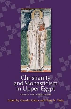 Christianity and Monasticism in Upper Egypt Nag Hammadi - Esna