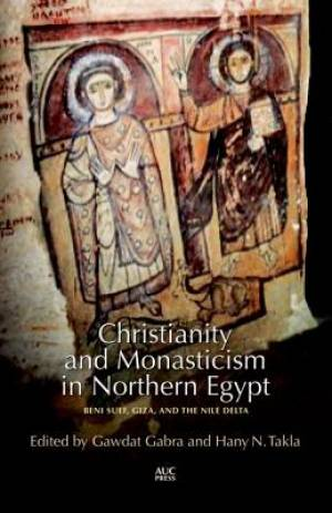 Christianity and Monasticism in Northern Egypt