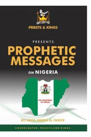 PROPHETIC MESSAGES ON NIGERIA: The Heartbeat of Africa
