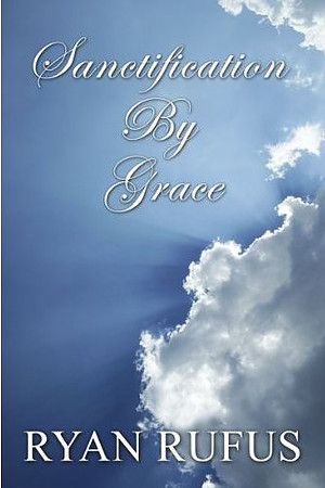 Sanctification By Grace