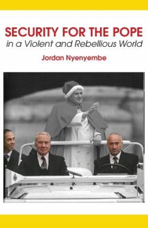 Security for the Pope. in a Violent and Rebellious World