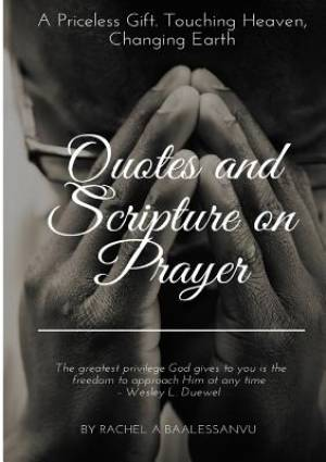 Quotes and Scripture on Prayer