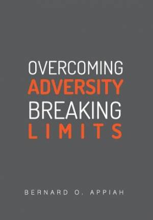 Overcoming Adversity Breaking Limits