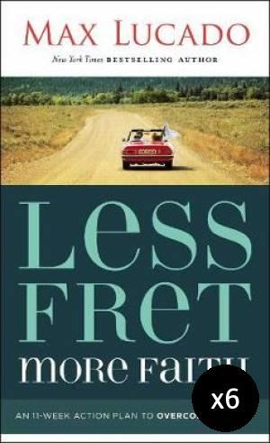 Less Fret, More Faith - Pack of 6