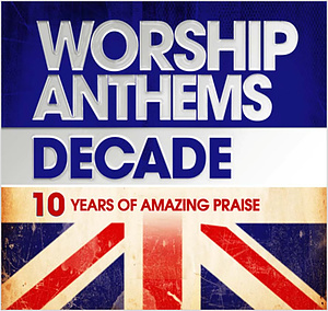 Worship Anthems Decade CD