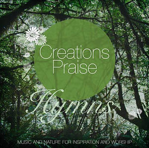 Creations Praise Hymns CD