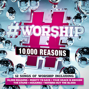#Worship 10,000 Reasons CD