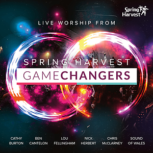 Game Changers: Live Worship From Spring Harvest CD