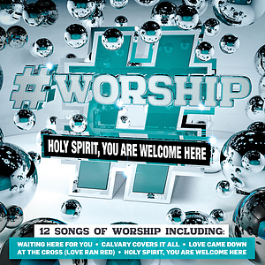 #Worship - Holy Spirit, You Are Welcome Here