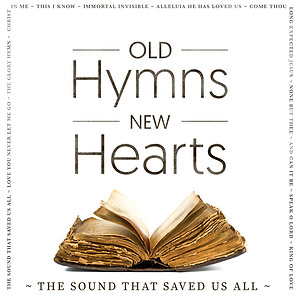 Old Hymns, New Hearts CD
