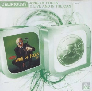 Live & In The Can & King Of Fools