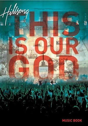 Hillsong - This is Our God Music Book